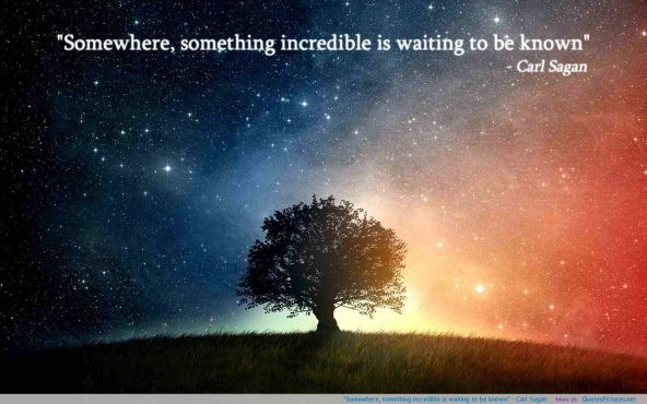 839290446-somewhere-something-incredible-is-waiting-to-be-known-carl-sagan-3